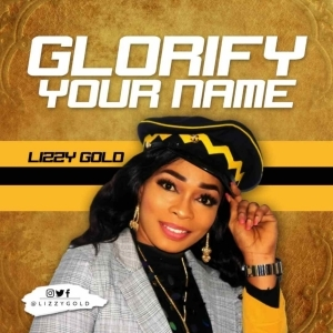 Lizzy Gold - Glorify Your Name